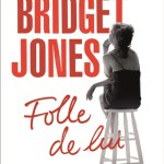 Bridget Jones : Folle de lui de Helen Fielding