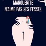 Marguerite n'aime pas ses fesses, de Erwan Larher