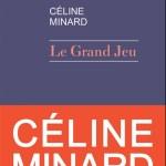 Le grand jeu – Céline Minard