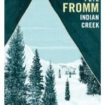 «Indian Creek», ou la preuve que Pete Fromm est incontournable (Gallmeister)