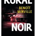 Rural noir – de Benoît Minville (Gallimard)