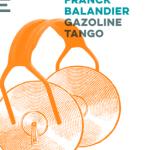 Gazoline tango – de Franck Balandier (Castor Astral)