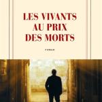 Les vivants au prix des morts – René Frégni (Gallimard)