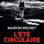L'été circulaire – Marion Brunet (Albin Michel)