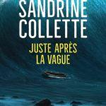 Juste après la vague – Sandrine Collette (Denoël)