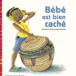 Bébé est bien caché – Atinuke et Angela Brooksbank (Ed. des Eléphants)