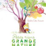 Petits riens Grande nature – Géraldine Collet (Albin Michel jeunesse)