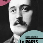 Le Paris d'Apollinaire – Franck Balandier (Editions Alexandrines)
