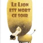 Le lion est mort ce soir – Eric Dodon (Beurre Salé)