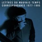 Lettres du mauvais temps – Jean-Patrick Manchette (correspondance 1977-1995)