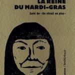 La reine du Mardi-gras (suivi de «Un vitrail de plus») – Brigitte Fontaine (Riveneuve)