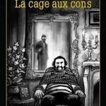 La cage aux cons -Robin Recht et Matthieu Angotti (D'après Franz Bartelt) (Delcourt)
