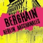 Berghain : Berlin Bacchanales – Guillaume Robin (le murmure)