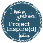 I-had-a-great-idea-Project-Inspired-Feature-Button-150x150-1