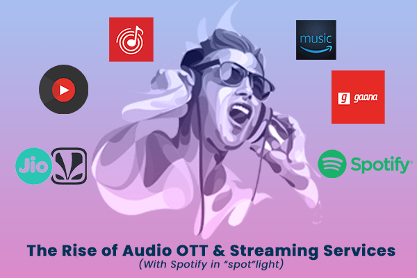 Rise-of-audio-OTT-stream-services-spotify-india-casereads.