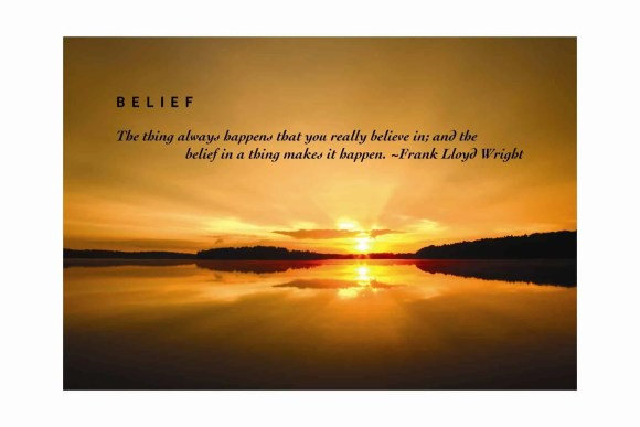 "A sunrise with text overlaid: ""The thing always happens that you believe in; and the belief in a thing makes it happen."" —Frank Lloyd Wright"