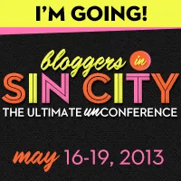 Bloggers in Sin City 2013 Badge — I'm Going! Bloggers in Sin City The Ultimate Unconference, May 16-19, 2013