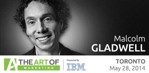 The Art of Marketing—Toronto 2014—Twitter Image—Malcolm Gladwell
