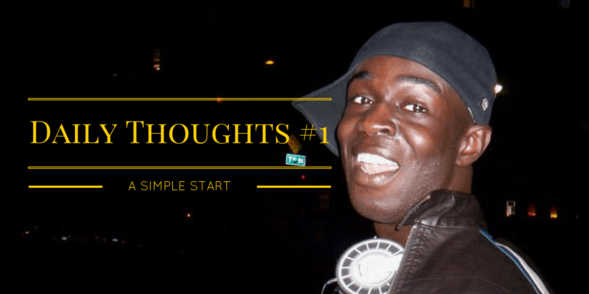 Daily Thoughts #1 — A Simple Start