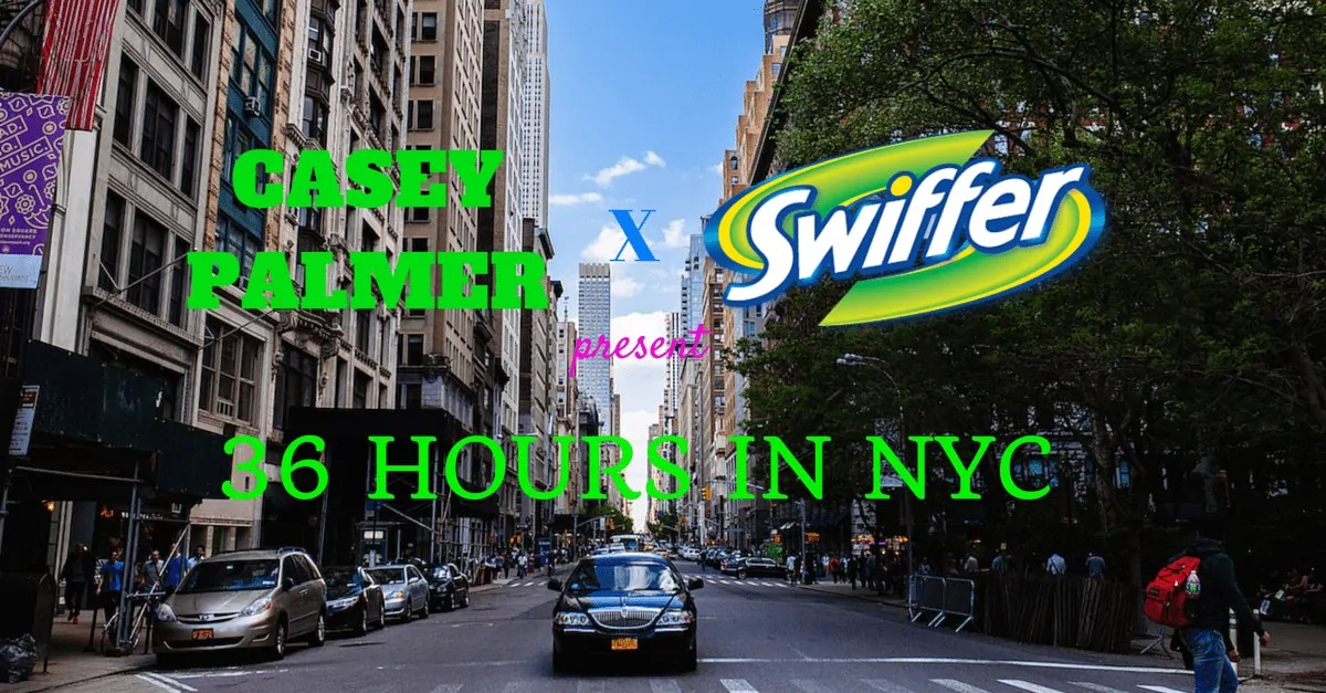 Casey Palmer x Swiffer Present — 36 Hours in NYC