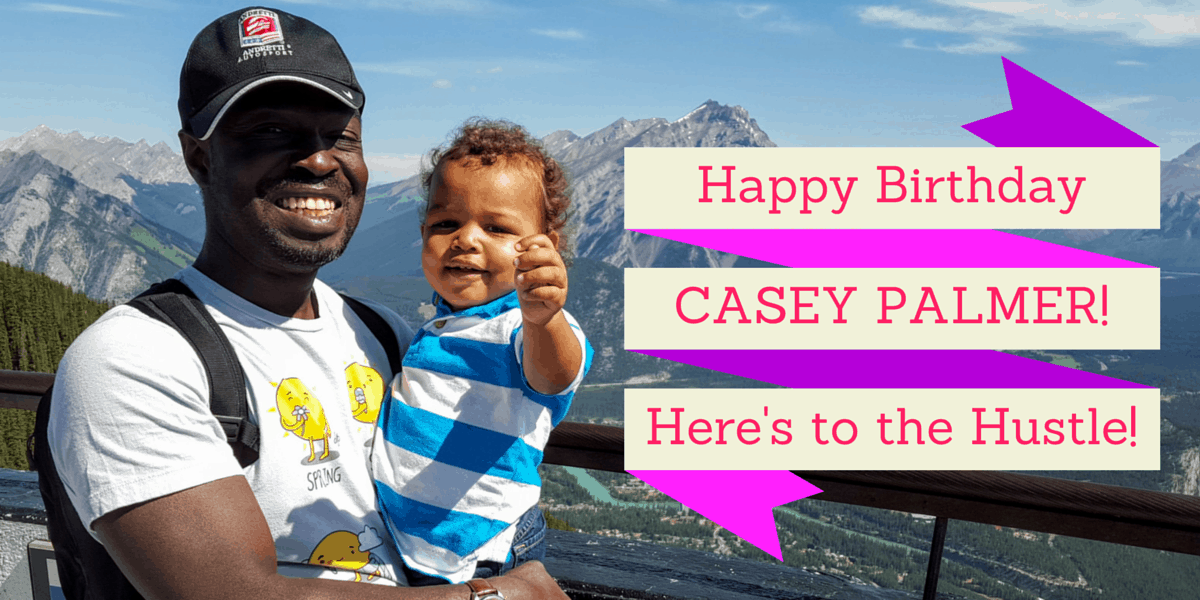 Happy Birthday, Casey Palmer — Here's to the Hustle! (Banner)
