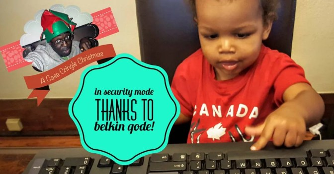 A Case Cringle Christmas, Day 6 — In Security Mode Thanks to Belkin Qode! (Featured Image)