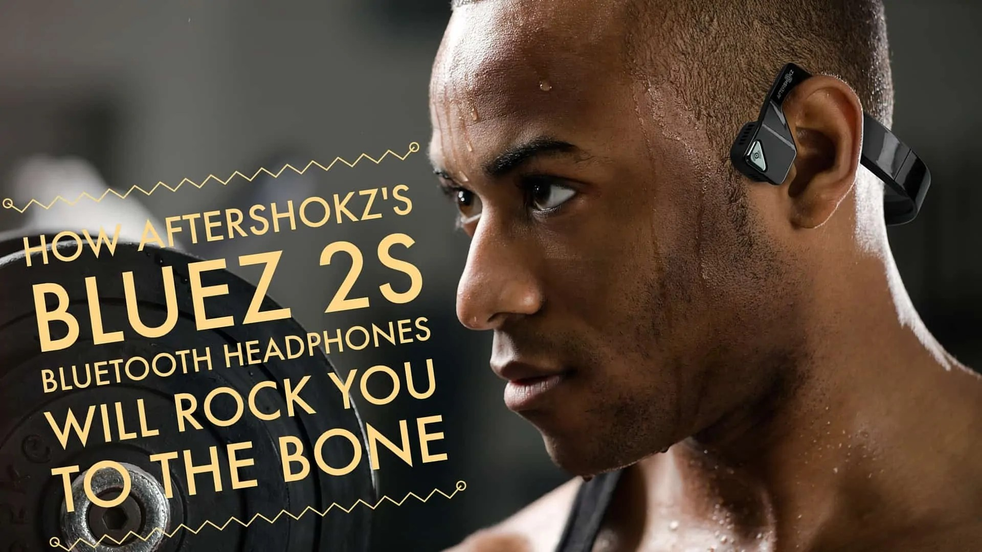How AfterShokz's Bluez 2S Bluetooth Headphones Will Rock You to the BONE (Featured Image)