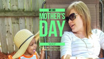 We Did Mother's Day the Pampers Way — an Ode to the Important Women in My Life (Featured Image)