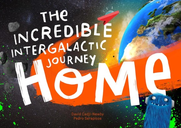 The Incredible Intergalactic Journey Home — The Story ABOUT Your Kids! — Front Cover
