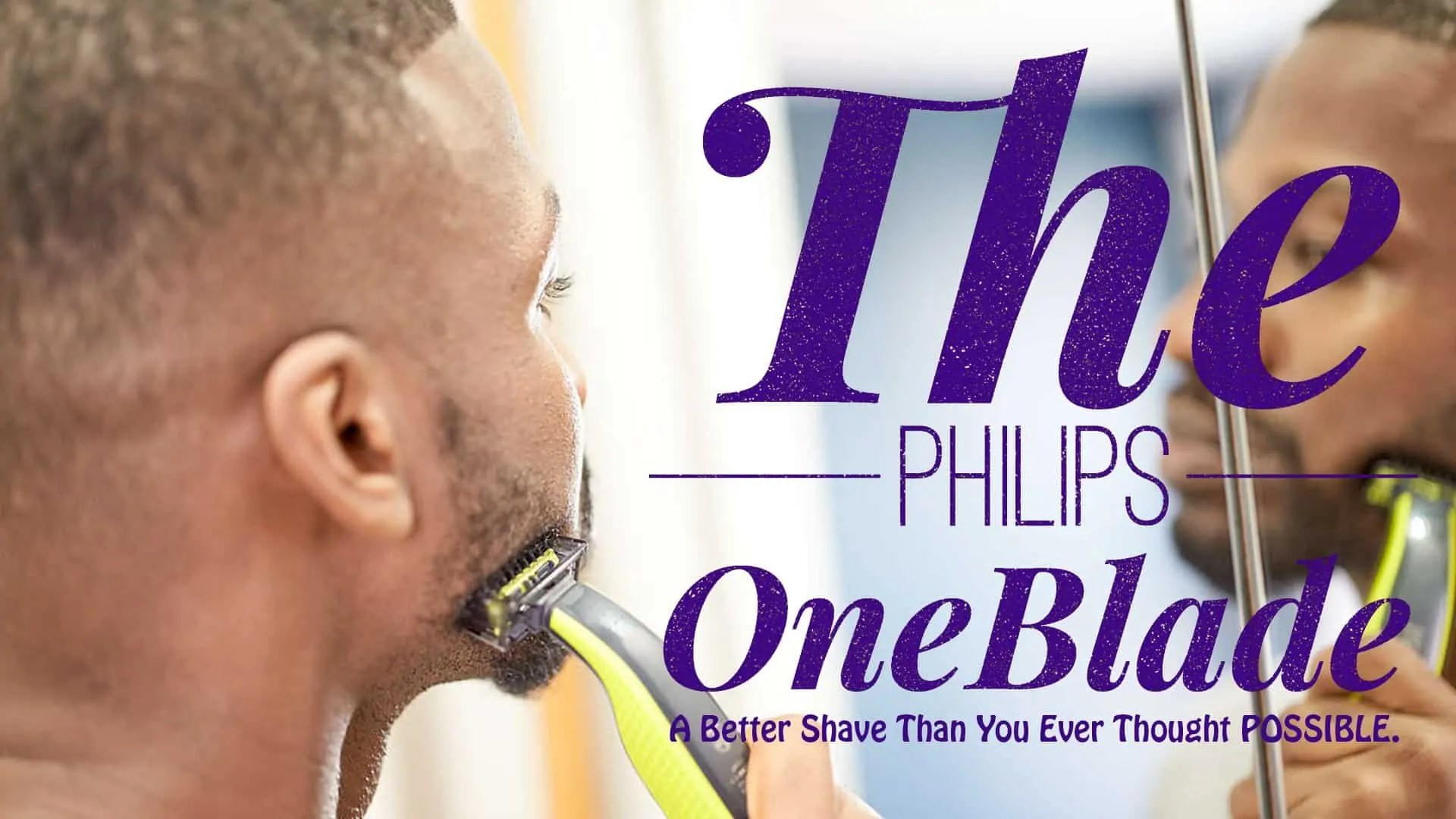 The Philips OneBlade — A Better Shave Than You Ever Thought POSSIBLE. (Featured Image)