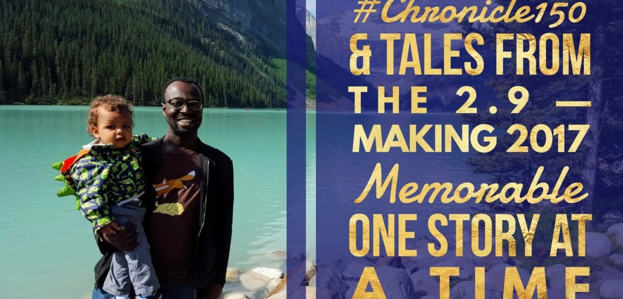 #Chronicle150 & Tales from the 2.9 — Making 2017 Memorable One Story at a Time (Featured Image)