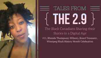 Tales from the 2.9 — The Black Canadians Sharing their Stories in a Digital Age — Vol. 2 #11, Rhonda Thompson(-Wilson), Board Treasurer, Winnipeg Black History Month Celebration (Featured Image)