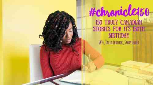 Talia Leacock, Storyteller | #Chronicle150 #34