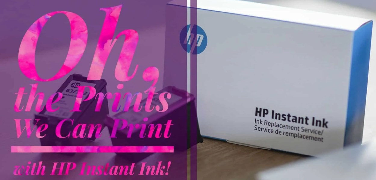Oh, the Prints We Can Print with HP Instant Ink! (Featured Image)