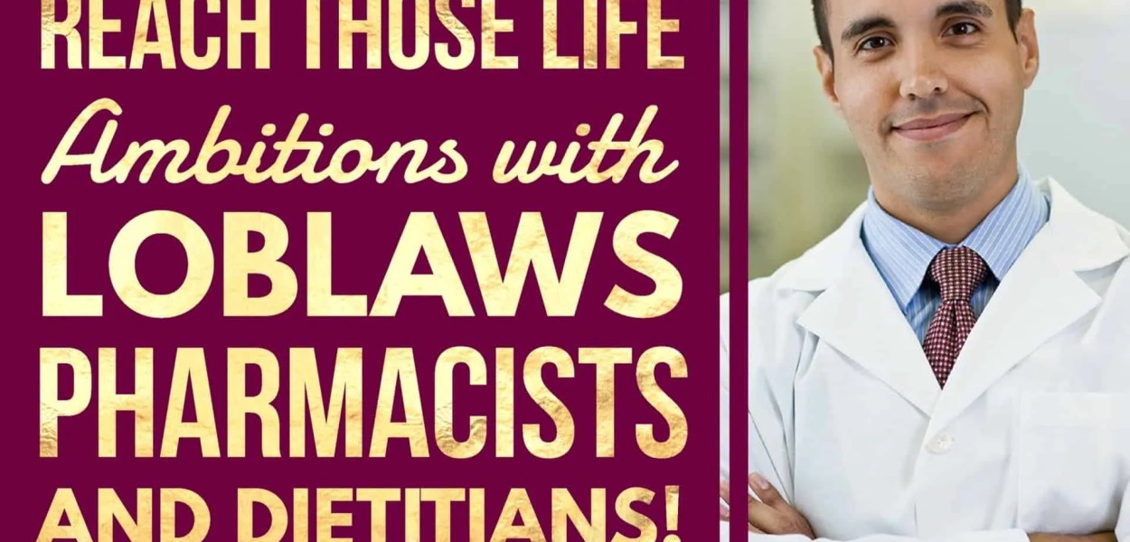 Reach Those Life Ambitions with Loblaws Pharmacists and Dietitians! (Featured Image)