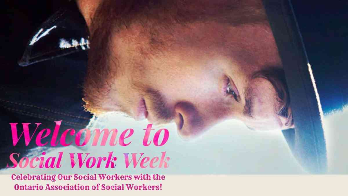 Welcome to Social Work Week — Celebrating Our Social Workers with the Ontario Association of Social Workers! (Featured Image)