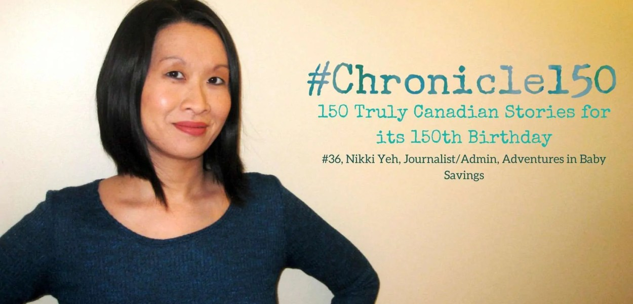 #Chronicle150 — 150 Truly Canadian Stories for its 150th Birthday — #36, Nikki Yeh, JournalistAdmin, Adventures in Baby Savings (Featured Image)
