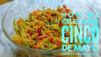 How We Celebrated Cinco de Mayo with Old El Paso Broccoli Slaw! (Featured Image)