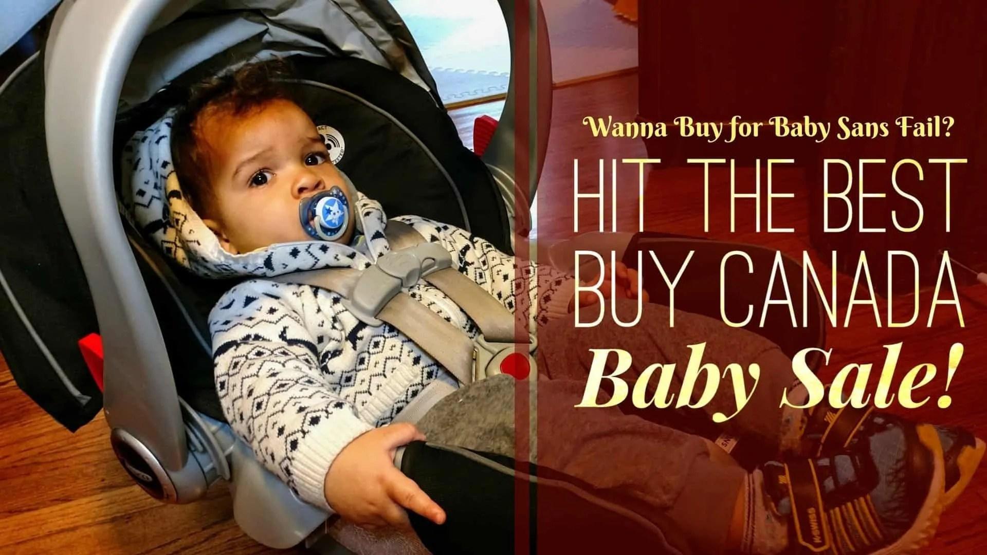 Wanna Buy For Baby Sans Fail Hit The Best Buy Canada Baby Sale