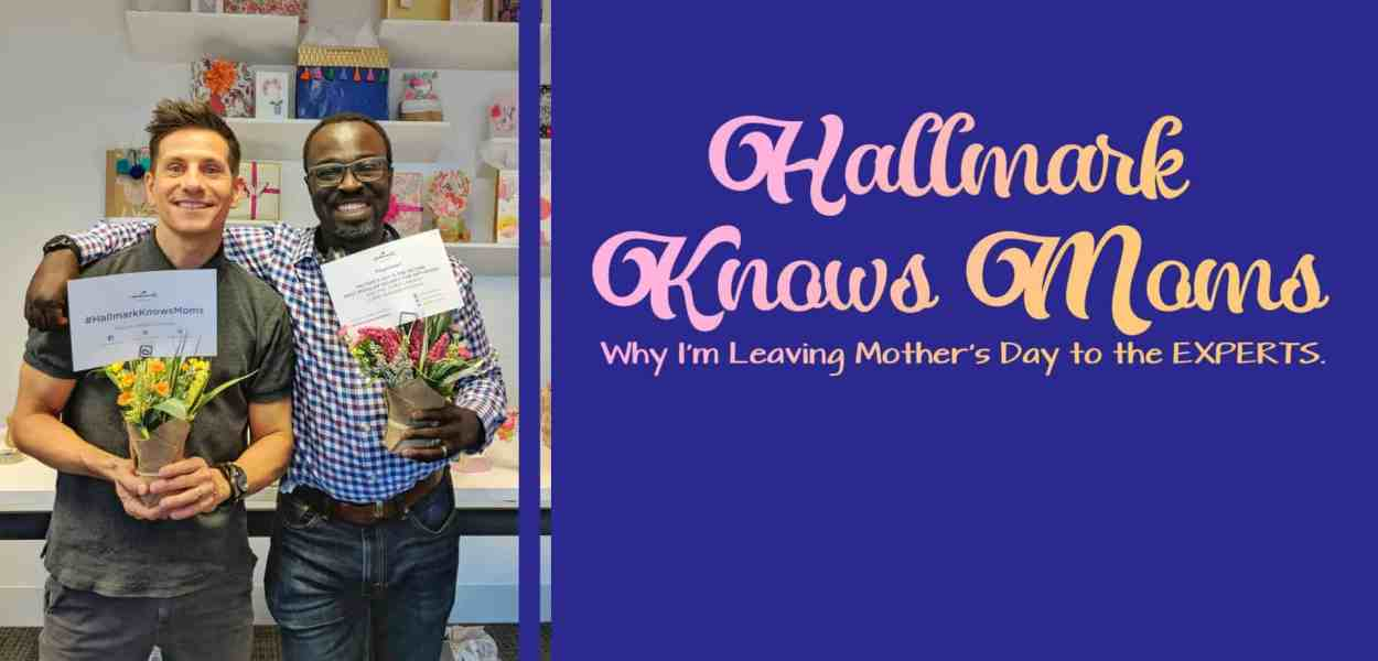 Hallmark Knows Moms — Why I'm Leaving Mother's Day to the EXPERTS. (Featured Image)