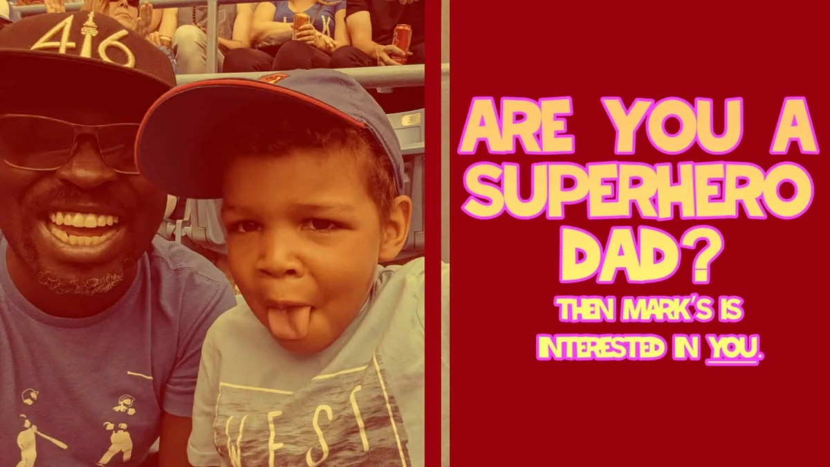 Are You a Superhero Dad_ Then Mark's is Interested in YOU. (Featured Image)