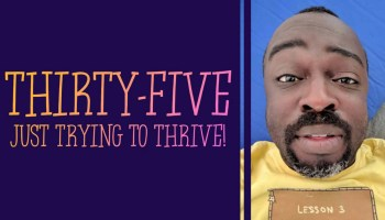 THIRTY-FIVE — Just Trying to Thrive! (Featured Image)