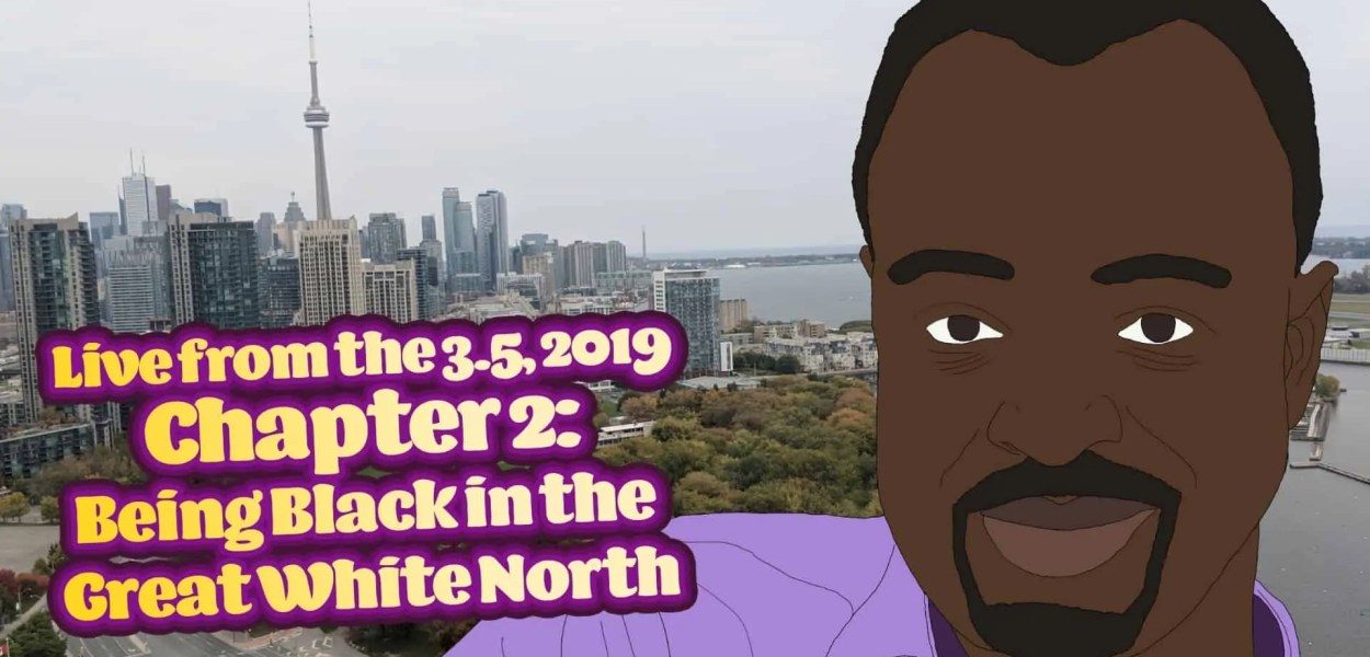 Live from the 3.5, 2019 — Chapter 2_ Being Black in the Great White North (Featured Image)