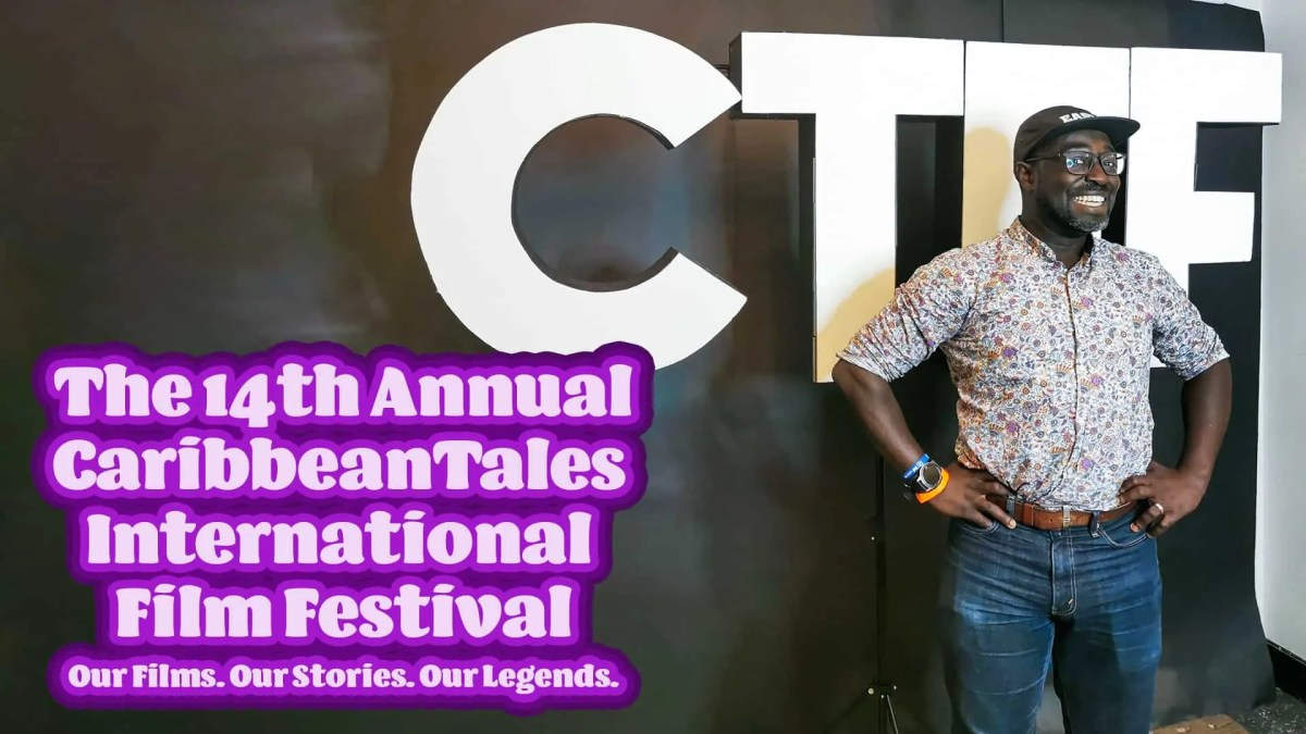 The 14th Annual CaribbeanTales International Film Festival — Our Films. Our Stories. Our Legends (Featured Image)