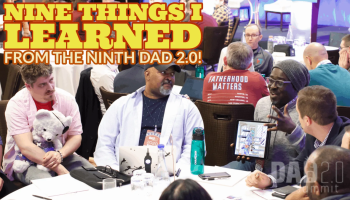 Nine Things I Learned from the Ninth Dad 2.0! (Featured Image)