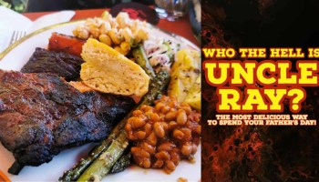 Who the Hell is Uncle Ray — The Most Delicious Way to Spend Your Father's Day! (Featured Image)