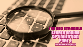 The SEO Struggle | Search Engine Optimization | Part 2 | Understanding SEO | A magnifying glass on a MacBook keyboard implying a search.