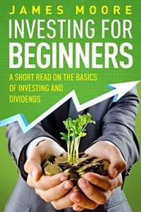 Investing for Beginners: A Short Read on the Basics of Investing and Dividends trading course amazon kindle