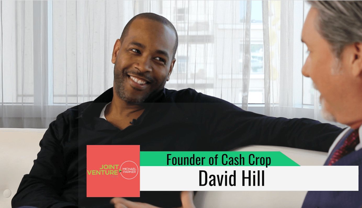 CashCropToday | Joint Venture | Dave Hill Talks Future of Cash Crop Today (Part 3)