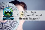 FI/RE Blogs:  Are We Just a Group of  Humble Braggers?